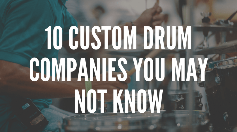 "A title slide with a picture of a drummer playing drums. The text says ""10 custom drum companies you may not know."""