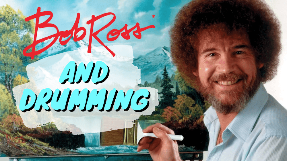 "Featured image for ""How Bob Ross Influences My Drumming and Teaching"""